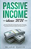 Passive Income Ideas 2020: Discover the Best Ways to Make Money Today! Amazon FBA, Social Media Marketing, Influencer Marketing, E-Commerce, Dropshipping, Blogging, Trading, Self-Publishing, etc...