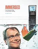 Immersed: The Definitive Guide To Sous Vide Cooking 0990377202 Book Cover
