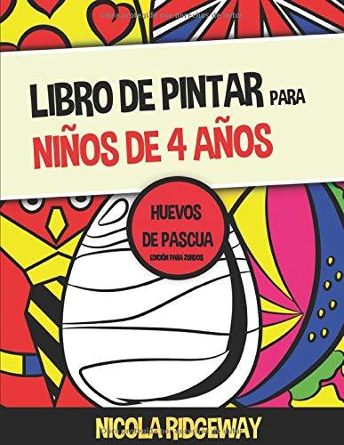 Libro de pintar para niños de 4 años (Huevos de pascua) - Edición para zurdos: Este libro contiene 40 láminas para colorear. Este libro ayudará a los ... motoras finas (Libros de pintar para niños)