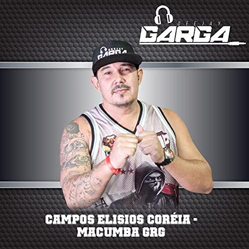 Campos Elisios Coréia - Macumba Grg [Explicit]