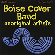 Unoriginal Artists by Boise Cover Band (2007-07-17)