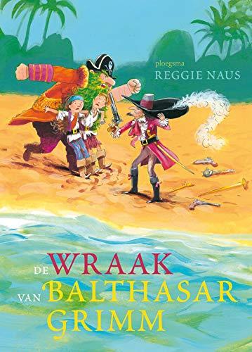 De wraak van Balthasar Grimm (Ploegsma kinder- & jeugdboeken) (Dutch Edition)