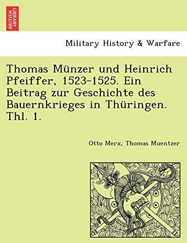 Merx, O: Thomas Münzer und Heinrich Pfeiffer, 1523-1525. Ein