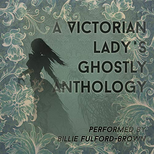 Couverture de A Victorian Lady's Ghostly Anthology