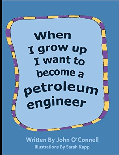 When I Grow Up I Want To Become A Petroleum Engineer (Careers for Kids Book 1) (English Edition)