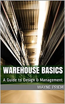 Warehouse Basics  A Guide to Design & Management