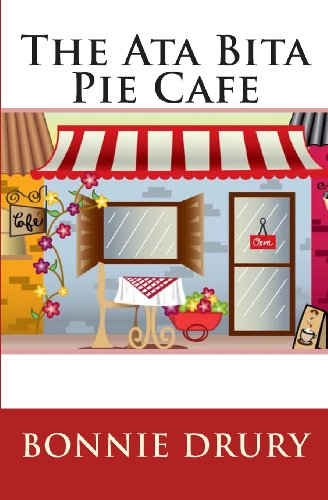 Book: The Ata Bita Pie Cafe - Advice is Free [Paperback] by Bonnie Drury