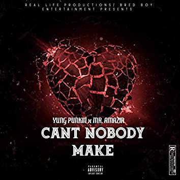 CAN'T NOBODY MAKE