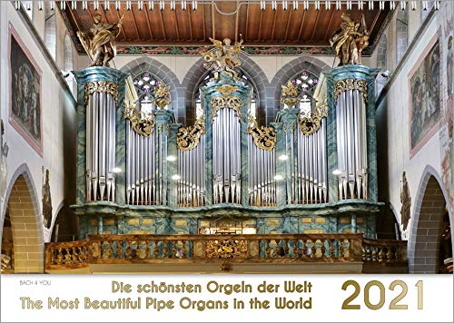 Der Orgelkalender, ein Musik-Kalender 2021, DIN A3: Die schönsten Orgeln der Welt – The Most Beautiful Pipe Organs in the World