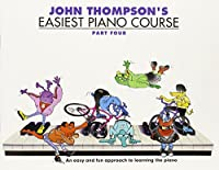 John Thompson's Easiest Piano Course 4 & CD: CD Edition (Book & CD)