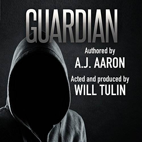 Guardian                   By:                                                                                                                                 A J Aaron                               Narrated by:                                                                                                                                 Will Tulin                      Length: 2 hrs and 2 mins     2 ratings     Overall 3.0