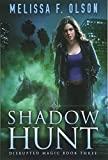 Shadow Hunt (Disrupted Magic, 3, Band 3) - Melissa F. Olson