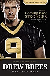 best athlete autobiographies coming back stronger drew brees