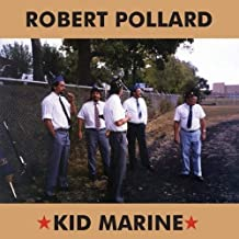 Robert Pollard - Kid Marine (2019) LEAK ALBUM