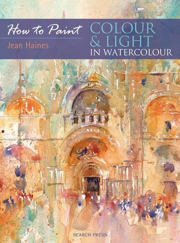 Colour & Light in Watercolour (How to Paint)