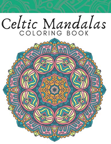 Celtic Mandalas Coloring Book: 60 Designs for Adults Relaxation with Stress Relieving