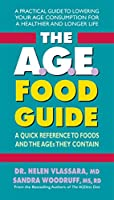 The A.G.E. Food Guide: A Quick Reference to Foods and the A.G.E.s They Contain