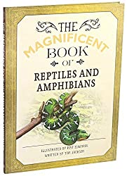 Image: Magnificent Book of Reptiles and Amphibians (The Magnificent Book of) | Hardcover: 80 pages | by Tom Jackson (Author), Mat Edwards (Illustrator). Publisher: Silver Dolphin Books (March 5, 2019)