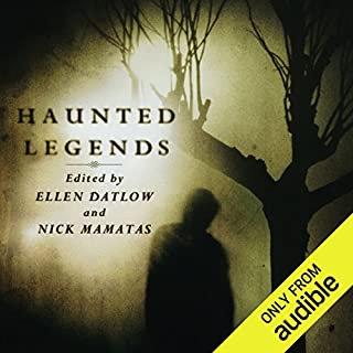 Haunted Legends                   By:                                                                                                                                 Ellen Datlow (editor),                                                                                        Nick Mamatas (editor)                               Narrated by:                                                                                                                                 Brian Troxell                      Length: 11 hrs and 49 mins     56 ratings     Overall 3.7