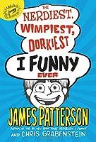 The Nerdiest, Wimpiest, Dorkiest I Funny Ever (I Funny, 6)