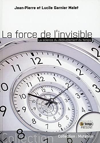 La force de l'invisible - La science du dédoublement du temps