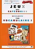 Jeux des Catégories: Développe ton vocabulaire!