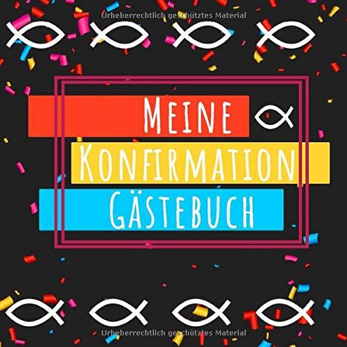 Meine Konfirmation Gästebuch: Festtag Meines Lebens. Ein Erinnerungsalbum Als Geschenk Für Die Schönsten Momente
