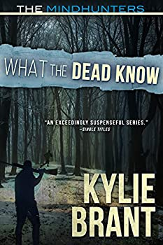 What the Dead Know  The Mindhunters Book 8