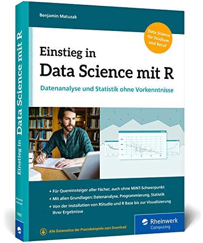 Einstieg in Data Science mit R: Datenanalyse und Statistik ohne Vorkenntnisse