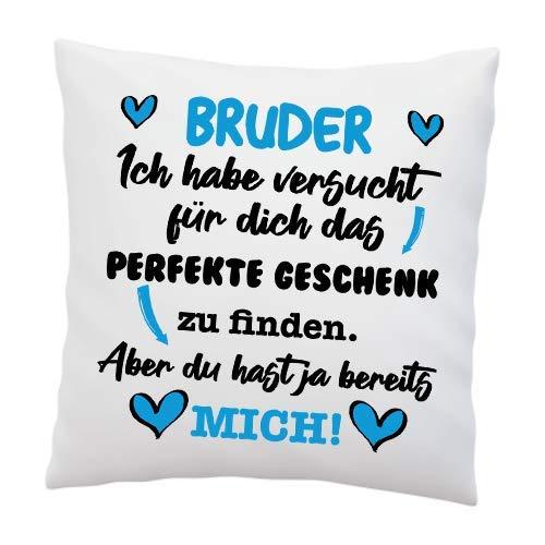 LIEBTASTISCH Kissen mit Spruch - ''Bruder, Ich Habe versucht für Dich das perfekte.''- Deko-Kissen - weiß 40cm x 40cm - Liebe - optimales Geschenk - Geburtstagsgeschenk