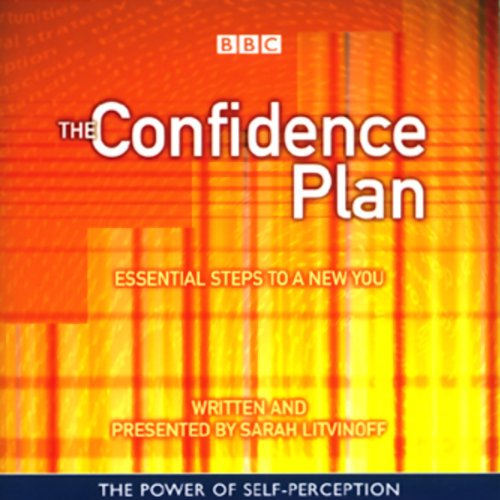 The Confidence Plan     Essential Steps to a New You              By:                                                                                                                                 Sarah Litvinoff                               Narrated by:                                                                                                                                 Sarah Litvinoff                      Length: 1 hr and 15 mins     11 ratings     Overall 3.1