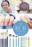 DIY Nail Art: Fun and Easy Nail Art Designs for Kids: Nail Making (English Edition)