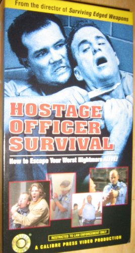 Hostage Officer Survival: How to Escape Your Worst Nightmare Alive