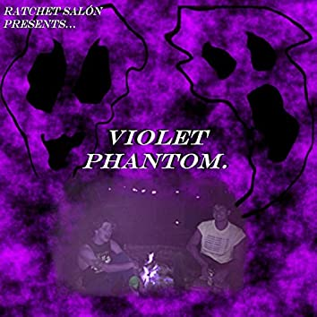 Violet Phantom.