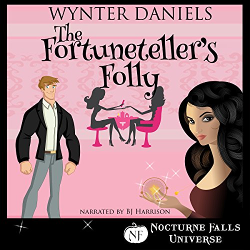 The Fortuneteller's Folly: A Nocturne Falls Universe Story cover art