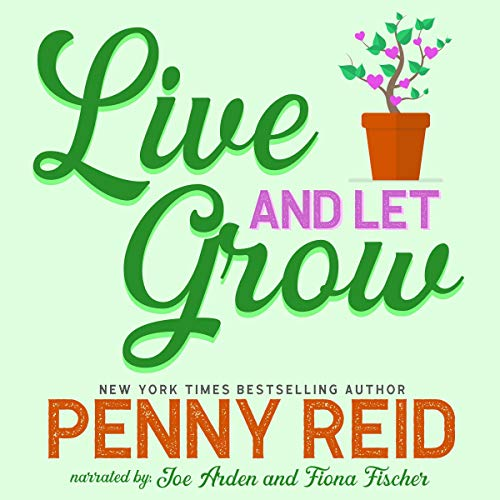 Live and Let Grow Audiobook By Penny Reid cover art