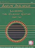Aaron Shearer: Learning the Classic Guitar, Part 2