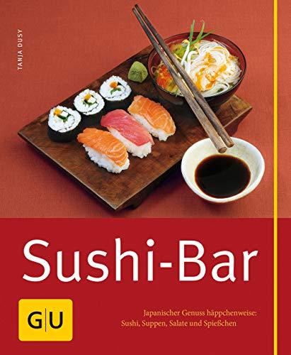 Sushi-Bar: Japanischer Genuss häppchenweise: Sushi, Suppen, Salate und Spießchen (GU...