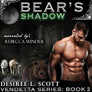 Bear's Shadow      Vendetta Series, Book 2              By:                                                                                                                                 Desiree L. Scott                               Narrated by:                                                                                                                                 Rebecca Winder                      Length: 5 hrs and 11 mins     15 ratings     Overall 3.9