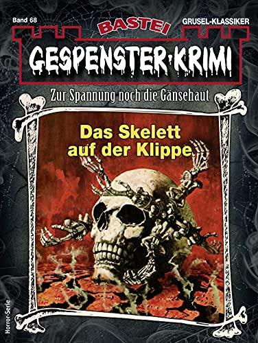 Gespenster-Krimi 68 - Horror-Serie: Das Skelett auf der Klippe