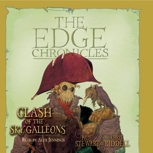 Clash of the Sky Galleons     The Edge Chronicles, Book 3              By:                                                                                                                                 Paul Stewart,                                                                                        Chris Riddell                               Narrated by:                                                                                                                                 Alex Jennings                      Length: 3 hrs and 16 mins     16 ratings     Overall 4.6