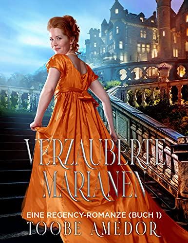 VERZAUBERTE MARIANEN: Eine Regency-Romanze (Buch 1)