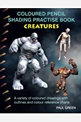 Coloured Pencil Shading Practise Book - Creatures: A variety of coloured drawings with outlines and coloured reference charts Paperback