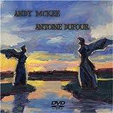 ANDY McKEE - ANTOINE DUFOUR [DVD]