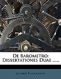 De Barometro: Dissertationes Duae ......