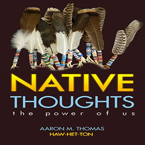 The Power of Us: Native Thoughts audiobook cover art