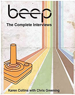 The Beep Book: Documenting the History of Game Sound by [Karen Collins, Chris Greening]