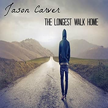 The Longest Walk Home