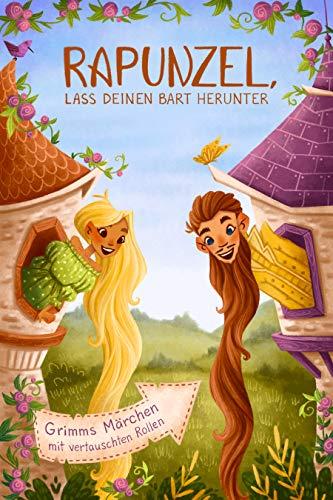 Rapunzel, lass deinen Bart herunter: Grimms Märchen mit vertauschten Rollen