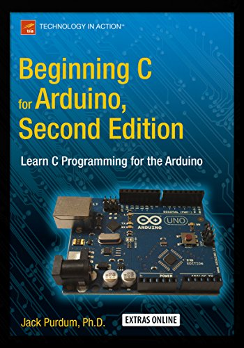 Beginning C for Arduino, Second Edition: Learn C Programming for the Arduino (English Edition)
